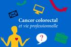 Cancer colorectal : le point sur la vie pro